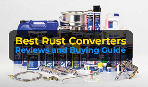 Best Rust Converter Reviews