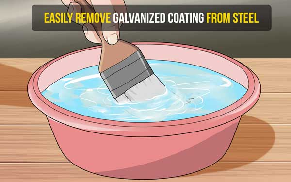 How To Easily Remove Galvanized Coating From Steel