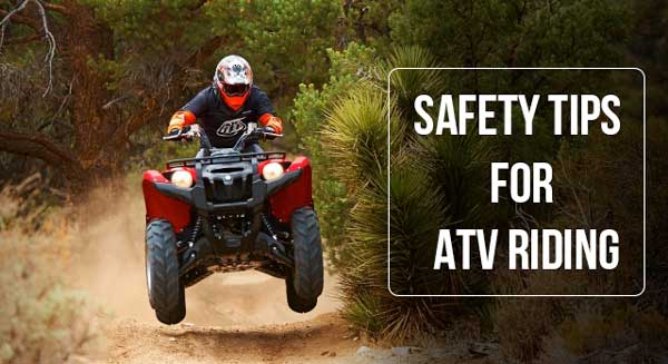 Safety Tips For ATV Riding