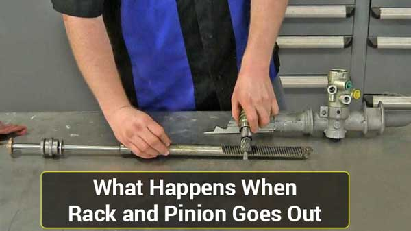 What Happens When Rack and Pinion Goes Out