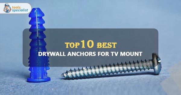 Top 10 Best Drywall Anchors For Tv Mount Reviews In 2020