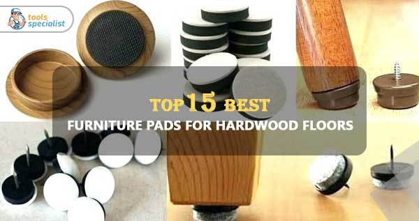 best Furniture Pads For Hardwood Floors