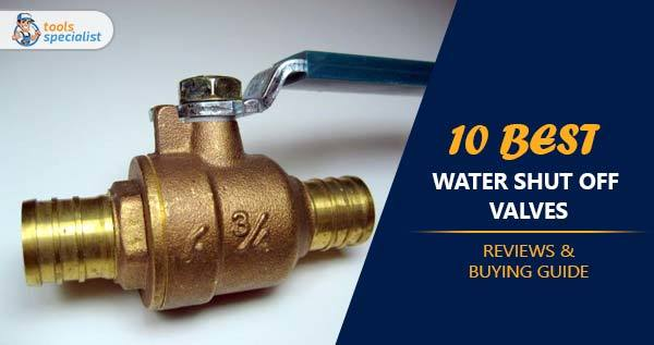 Best Water Shut off Valves