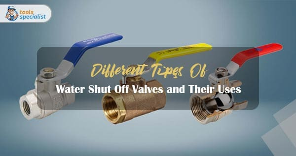 types-of-water-shut-off-valves