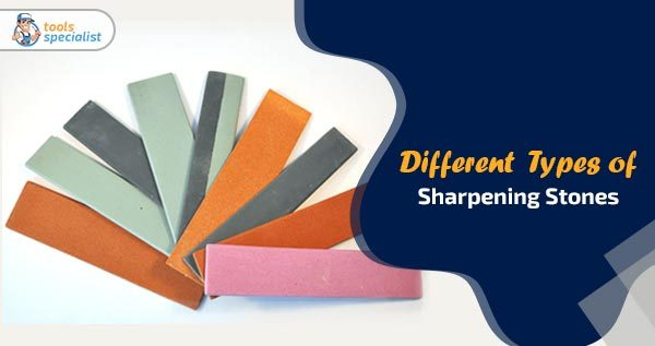 Different Types of Sharpening Stones