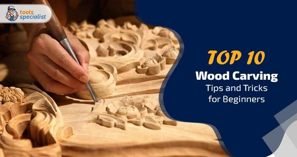 Wood Carving Tips